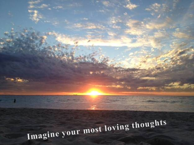 Imagine our most loving thoughts